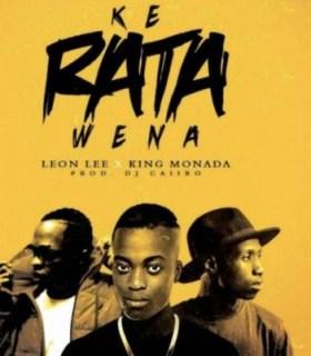 King Monada - Ke Rata Wena ft. Leon Lee